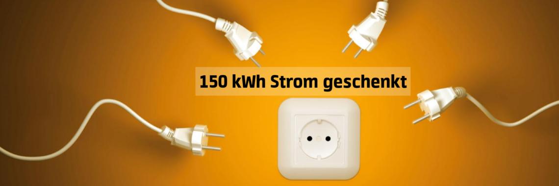 150 kWh Strom geschenkt